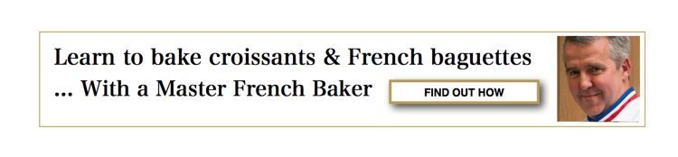 Learn to bake French baguettes & croissants with a Master French Baker.