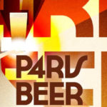 Paris Beer Week, 2017, the craft beer scene in Paris, France.
